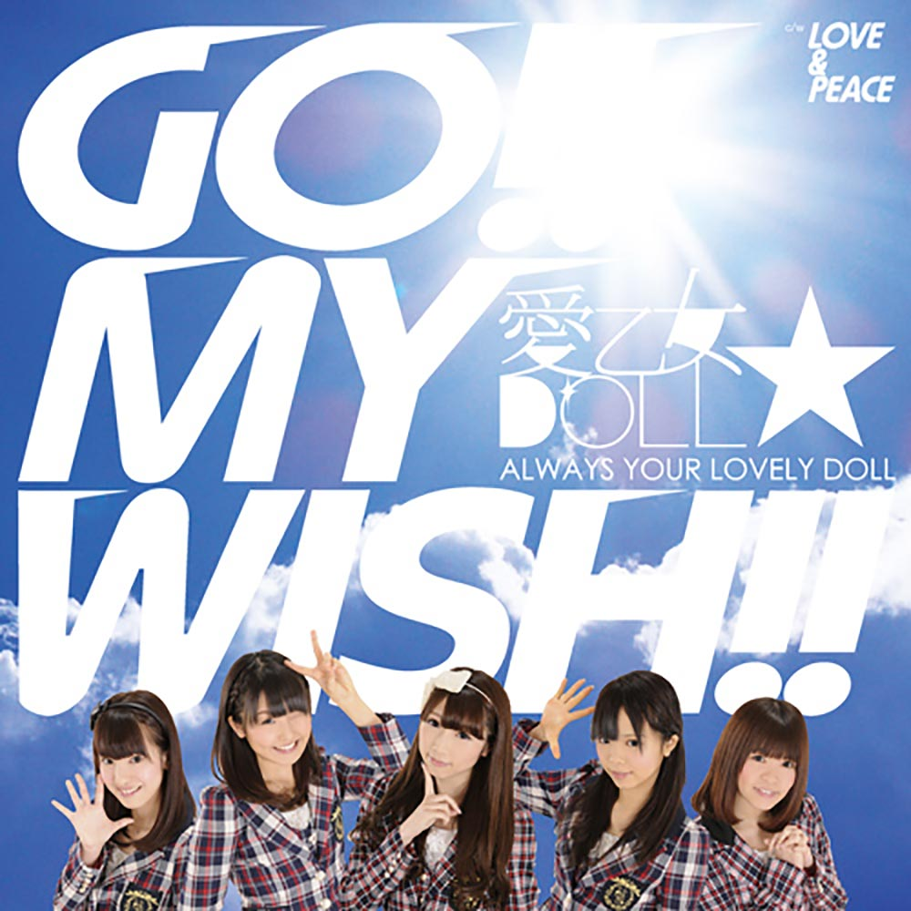 GO!! MY WISH!!